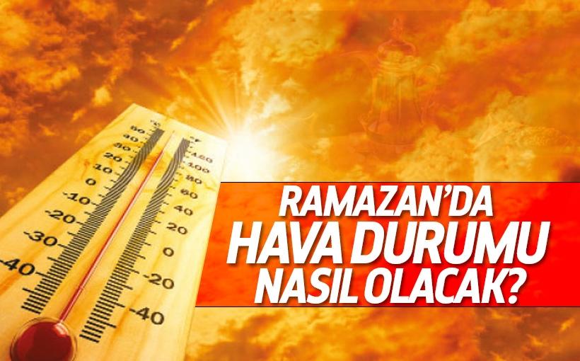 Ramazan Ayında Hava Sıcaklığı Rekor Kıracak