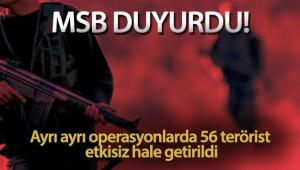 Operasyonlarda 56 terörist etkisiz hale getirildi!