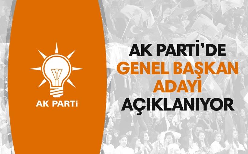 AK Parti'nin Genel Başkan adayı açıklanıyor! İşte O İsim